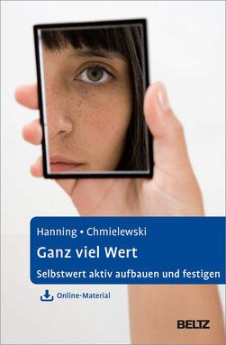 Ganz viel Wert Selbstwert aktiv aufbauen und festigen. Mit Online-Material von Sven Hanning und Fabian Chmielewski Psychologie Buchtipp
