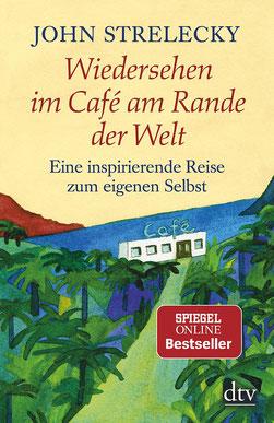 Wiedersehen im Café am Rande der Welt - Eine inspirierende Reise zum eigenen Selbst von John Strelecky - Bestseller Ratgeber & Lebenshilfe