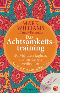 Das Achtsamkeitstraining - 20 Minuten täglich, die Ihr Leben verändern von Mark Williams - Buchtipp Bestseller