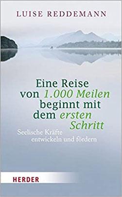Eine Reise von 1000 Meilen beginnt mit dem ersten Schritt - Seelische Kräfte entwickeln und fördern von Luise Reddemann - Buchtipp Bestseller