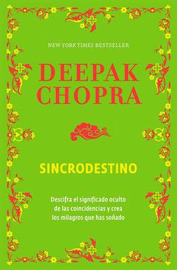 Sincrodestino: Descifra el significado oculto de las coincidencias de Deepak Chopra - Los Mejores Libros Bestsellers de Autoayuda y Superación Personal