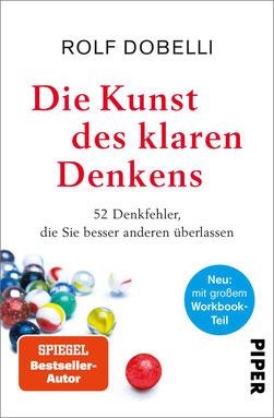 Die Kunst des klaren Denkens von Rolf Dobelli  - Psychologie Buchtipp