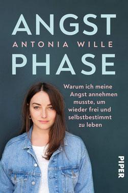 Angstphase: Warum ich meine Angst annehmen musste, um wieder frei und selbstbestimmt zu leben von Antonia Wille - Buchtipp