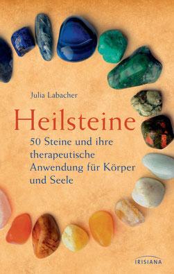 Heilsteine - 50 Steine und ihre therapeutische Anwendung für Körper und Seele