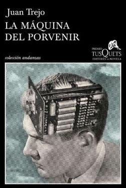 Portada de la novela 'La máquina del porvenir', cuyo autor es Juan Trejo. Tusquets editores. Colección andanzas.