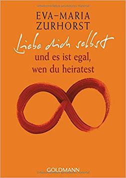 """Bücher zu Selbstliebe, """"Liebe dich selbst und es ist egal, wen du heiratest."""" Eva-Maria Zurhorst #Bücher #Selbstliebe"""