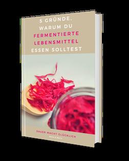 ebook Warum du fermentierte Lebensmittel essen solltest
