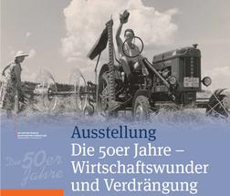 Ausstellung - 50er Jahre - Wirtschaftswunder und Verdrängung in der Furthmühle Egenhofen 2020