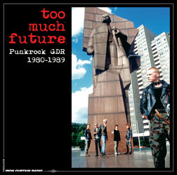 Too Much Future – Punkrock GDR 1980-1989