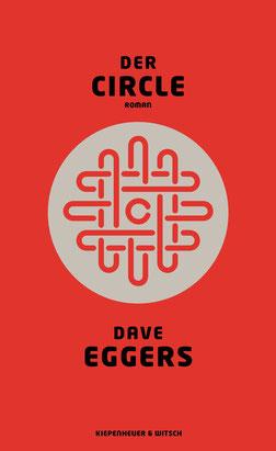 Der Circle von Dave Eggers »Das ›1984‹ fürs Internetzeitalter« Zeit online - Das Kultbuch jetzt auf Deutsch