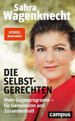 Die Selbstgerechten - Mein Gegenprogramm - für Gemeinsinn und Zusammenhalt von Sahra Wagenknecht