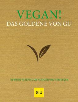 Vegan! Tierfreie Rezepte zum Glänzen und Genießen von Adriane Andreas