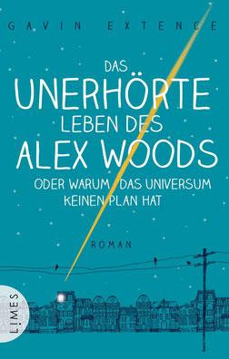 Das unerhörte Leben des Alex Woods oder warum das Universum keinen Plan hat von Gavin Extence