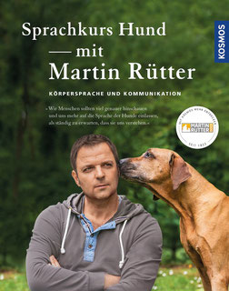 Sprachkurs Hund mit Martin Rütter Körpersprache und Kommunikation von Martin Rütter und Andrea Buisman