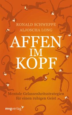 Affen im Kopf Mentale Gelassenheitsstrategien für einen ruhigen Geist von Ronald Pierre Schweppe und Aljoscha Long