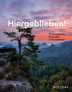 Hiergeblieben! – 55 fantastische Reiseziele in Deutschland von Jens van Rooij