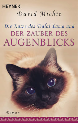 Die Katze des Dalai Lama und der Zauber des Augenblicks von David Michie
