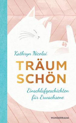 Träum schön Einschlafgeschichten für Erwachsene von Kathryn Nicolai