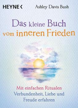 Das kleine Buch vom inneren Frieden von Ashley Davis Bush