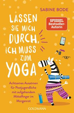 Lassen Sie mich durch, ich muss zum Yoga Achtsames Ausatmen für Postjugendliche mit aufgehendem Mittelfinger im Morgenrot Broschiert von Sabine Bode