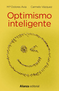 Optimismo inteligente - Psicología de las emociones positivas de Mª Dolores Avia y Carmelo Vázquez