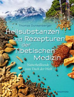 Heilsubstanzen und Rezepturen der Tibetischen Medizin von Thomas Dunkenberger Naturheilkunde vom Dach der Welt - Amchi Lobsang Tsultrim (Vorwort)