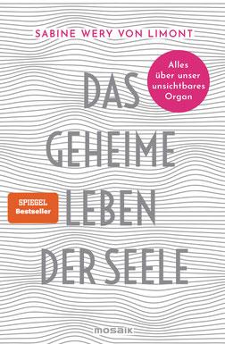 Das geheime Leben der Seele - Alles über unser unsichtbares Organ von Sabine Wery Buchtipp
