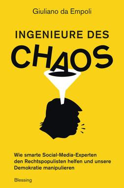 Ingenieure des Chaos von Giuliano da Empoli - Wie smarte Social-Media-Experten den Rechtspopulisten helfen und unsere Demokratie manipulieren