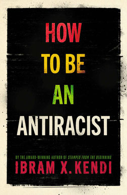 How To Be an Antiracist by Ibram X. Kendi - New York Times Bestseller