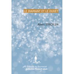 Poèsie, le diamant et le duvet, Alain Strickler