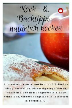Kochtipps und Backtipps natürlich kochen #backen #kochen #lifehacks
