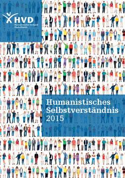 Humanistisches Selbstverständnis 2015. Achtung, Sie werden auf die Seite des Humanistischen Verband Deutschland (Bundesverband) weitergeleitet!