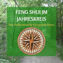 Feng Shui im Jahreskreis - der SOULGARDEN Onlinkekurs für Fortgeschrittene