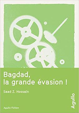 Couverture Bagdad la grande évasion ! Chronique littérature roman guerre mystère sectes anti hero  guillaume cherel