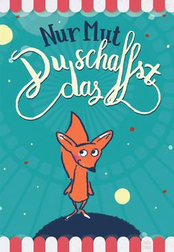 Fuchs | Nur Mut - Du schaffst das! | Judith Ganter | Illustriertes Kopfkino für Alltagsoptimisten | humorvolle Geschenkartikel, motivierende Sprüche auf Postkarten, Tassen, Kissen, Bildern und mehr  | Hamburg Germany
