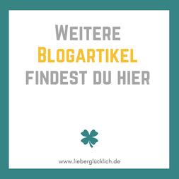 """Weitere Blogartikel """"Wege zum Glück"""" #Glück #lieberglücklich #Glücksblogger"""