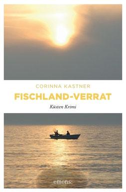 Ostsee Fischland Krimi Corinna Kastner Wustrow Darß Zingst Mecklenburg-Vorpommern Stralsund Fischland-Verrat