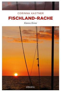Ostsee Fischland Krimi Corinna Kastner Wustrow Darß Zingst Mecklenburg-Vorpommern Stralsund Fischland-Rache