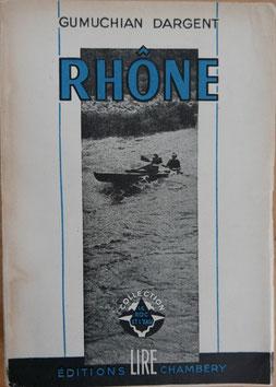 GUMUCHIAN-DARGENT, Rhône, éd. Lire, 1947 (la Bibli du Canoe)