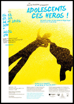 Jeune Théâtre d'Appoint - JTA - Adolescents, ces héros ! - 2016 - spectacle mis en scène par Virgile Magniette