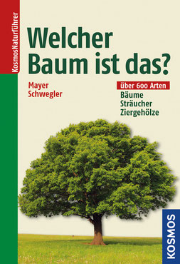 Welcher Baum ist das? - Heinz-Werner Schwegler