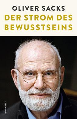 Der Strom des Bewusstseins: Über Kreativität und Gehirn von Oliver Sacks - Buchtipp