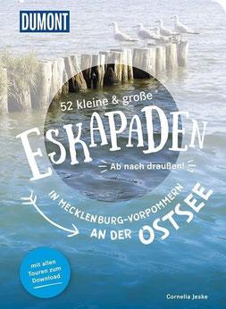 52 kleine & große Eskapaden in Mecklenburg-Vorpommern an der Ostsee - Ab nach draußen!