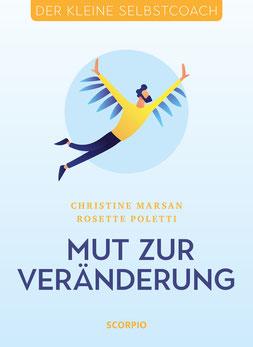 Mut zur Veränderung - Der kleine Selbstcoach von Christine Marsan und Rosette Poletti - Gesundheit PSychologie Buchtipp