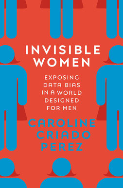 Invisible Women: Exposing Data Bias in a World Designed for Men by Caroline Criado Perez  Bestseller