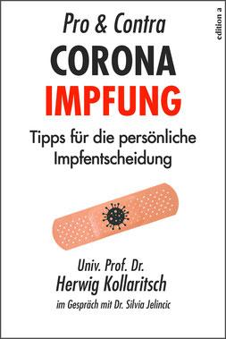 Pro & Contra Coronaimpfung - Tipps für die persönliche Impfentscheidung von Dr. Herwig Kollaritsch und Dr. Silvia Jelincic