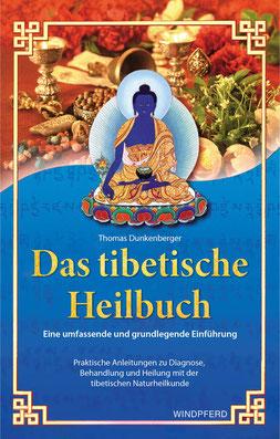 Das tibetische Heilbuch von Thomas Dunkenberger