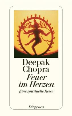 Feuer im Herzen - Eine spirituelle Reise von Deepak Chopra