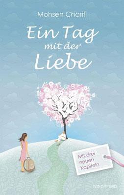 Ein Tag mit der Liebe von Mohsen Charifi - Dieses Buch ist ein Kurs in Liebe