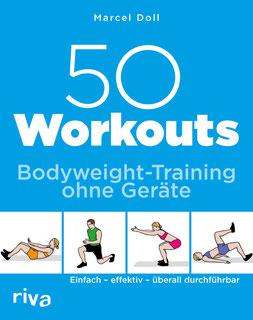50 Workouts – Bodyweight-Training ohne Geräte Einfach – effektiv – überall durchführbar - Training zu Hause